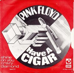 ☮ American Hippie Music ☮ Pink Floyd - Have a Cigar .. Album Cover Art