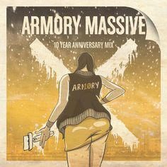 Armory Massive 10 Year Anniversary Mix #Armory #HipHop #Reggae #Dancehall #Dubplate #Design #Illustration #RBST