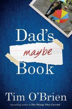 """Read """"Dad's Maybe Book"""" by Tim O'Brien available from Rakuten Kobo. Best-selling author Tim O'Brien shares wisdom from a life in letters, lessons learned in wartime, and the challenges, hu. Books To Read Online, Reading Online, Free Epub Books, Tim O'brien, National Book Award, Parenting Books, Latest Books, Lessons Learned, Ebook Pdf"""
