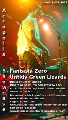 Acropolis Showcase 11/03/2013: Untidy Green Lizards + Fantasia Zero @ Arci Acropolis + Brainstorm Studio - Sale Prove Comunali di Vimercate