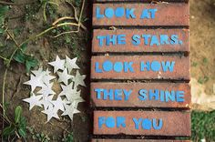 Look at the stars, look how they shine for you.