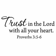 Winston Porter Sireci Trust in the Lord With All Your Heart Wall Decal Favorite Bible Verses, Bible Verses Quotes, Faith Quotes, Me Quotes, Scriptures, Quotes About God, Quotes To Live By, Maya Angelou Quotes, Vinyl Wall Quotes