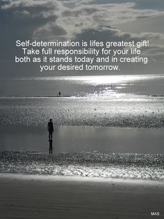 Self-determination carries full responsibility..