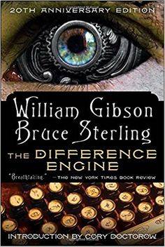 The Difference Engine: William Gibson, Bruce Sterling: 9780440423621: Amazon.com: Books