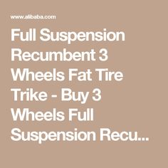 Full Suspension Recumbent 3 Wheels Fat Tire Trike - Buy 3 Wheels Full Suspension Recumbent Trike,Exercise Bike Recumbent,Suspension 3 Wheels Bike Product on Alibaba.com