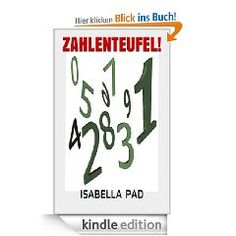 Zahlenteufel! - hier bei amazon: http://www.amazon.de/Zahlenteufel-ebook/dp/B00D8XYMOQ/ref=sr_1_2?s=digital-text=UTF8=1371312491=1-2