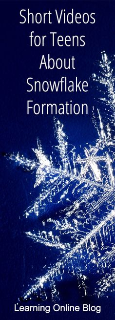 Teens can learn about snowflake formation from these short videos. #homeschool #science #education