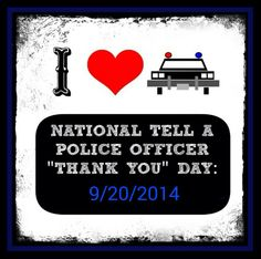 9 Best Thank A Police Officer Day Posters Images In 2013