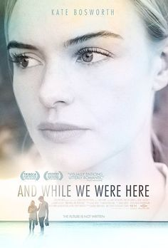 And While We Were Here (2012) I sorted liked this movie a fair amount.