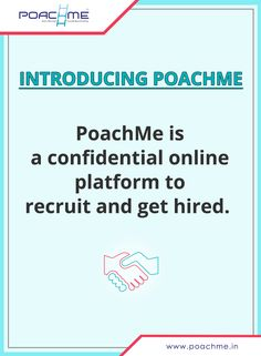 Introducing PoachMe: A confidential online platform to recruit and get hired. To know more, read our blog post: [Click on the image] #poachmein #jobs #handshake