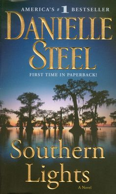 Danielle Steel -- Southern Lights my 19 year old daughter liked this book.