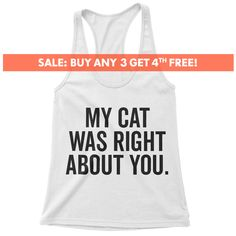 My Cat Was Right About You Tank Top, Ladies Yoga, Workout Tank Top, Funny Tank, Gift For Girl