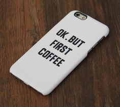 OK But First Coffee iPhone 6 Case/Plus/5S/5C/5 Protective Case
