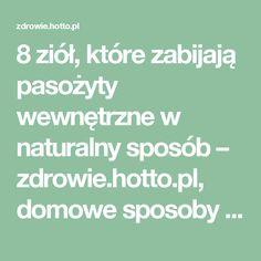 8 ziół, które zabijają pasożyty wewnętrzne w naturalny sposób – zdrowie.hotto.pl, domowe sposoby popularne w necie