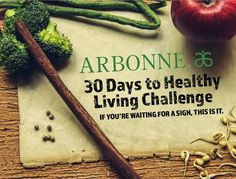 Arbonne 30 Days to Healthy Living Challenge. If You're Waiting For A Sign, This Is It. Shop at: http://luzmariaheredia.arbonne.com
