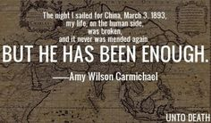 """I read this quote by Amy Carmichael in Dalton Thomas's book & loved it. """"But He has been *enough.*"""" Enough. <3"""