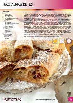 Házi almás rétes Hungarian Desserts, Hungarian Recipes, Baking Recipes, Cookie Recipes, European Dishes, Sweet Cookies, Polish Recipes, Strudel, Hungary