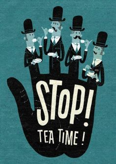 stop! tea time - want this in my kitchen on a canvas