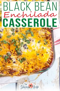 Quick and easy Black Bean Enchilada Casserole is a perfect easy family dinner recipe with simple ingredients and all your favorite enchilada flavors in a baked casserole. I love enchiladas. Well, actually I love all Mexican food, but enchiladas fit the bill, don't they. And with three busy kids and a husband who also has a crazy work schedule, I also love easy family dinners.   @thegraciouswife #cincodemayocasserole #bestcincodemayorecipes