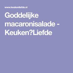 Goddelijke macaronisalade - Keuken♥Liefde