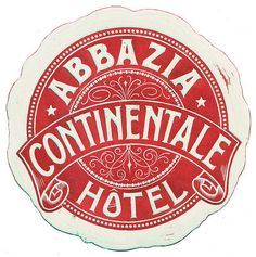 Abbazia - Hotel Continentale by Luggage Labels Vintage Type, Vintage Box, Retro Design, Vintage Designs, Luggage Labels, Luggage Stickers, Hotel Logo, Vintage Hotels, Vintage Typography