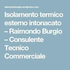 Isolamento termico esterno intonacato – Raimondo Burgio – Consulente Tecnico Commerciale