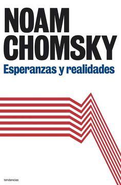'Esperanzas y realidades' de Noam Chomsky.