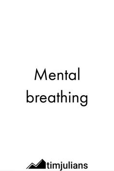 Mental breathing is your simple way to avoid negative influences and embrace the positivity in your very own life...