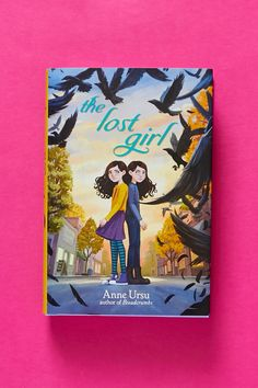 The Lost Girl - Anne Ursu - Hardcover Book Nerd Problems, Books For Tweens, National Book Award, Blink Of An Eye, Lost Girl, Fifth Grade, Book Of Life, Fiction Books, Book Worms