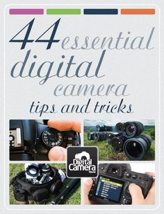 44 essential digital camera tips and tricks-- Just because you've bought an expensive camera doesn't mean your pictures will be amazing. Good photography takes a lot of work & practice!