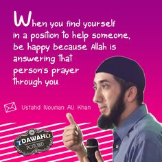 Ustahd Nouman Ali Khan...These are beautiful words to always remember...SubhanAllah...kd