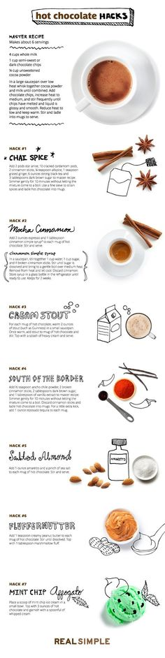 Bored with the mug of instant cocoa? We are too. That's why we are all about this hot chocolate hacks from Real Simple. They suggest adding wintry spices, liqueur, even sea salt to the mug. All of the above, please!