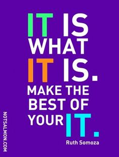 It is what it is. Make the most of your it. #notsalmon