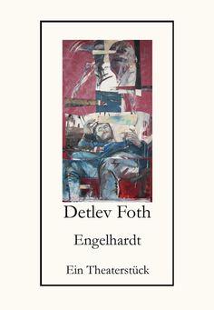 Engelhardt / Ein Theaterstück von Detlev Foth Theater, Cover, Artwork, Books, Literature, Livros, Teatro, Work Of Art, Libros