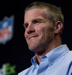 Brett Favre - loved him for years. Still do. Always will. Football just isn't the same without him.