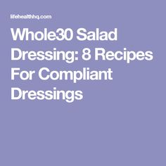 Plain salads are no fun - flavor things up with these 8 salad dressing recipes. Read and upgrade ordinary salads! Whole 30 Salads, Whole 30 Diet, Paleo Whole 30, Whole 30 Recipes, Whole30 Salad Dressing, Salad Dressing Recipes, Clean Eating, Healthy Eating, Healthy Meals