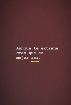 Even if I miss you, I think it's better that way. Sad Love Quotes, True Quotes, Words Can Hurt, Party Set, Jamel, Love Phrases, Motivational Phrases, Sarcastic Quotes, Spanish Quotes