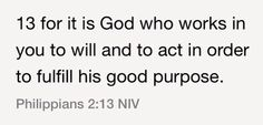 Philippians 2:13 (NIV)