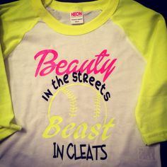 Softball shirt, Beauty in the beast Beast in cleats, Beast in Cleats Softball Rules, Softball Crafts, Softball Shirts, Girls Softball, Fastpitch Softball, Sports Shirts, Softball Stuff, Softball Clothes, Softball Sayings
