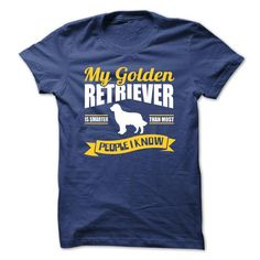 My Golden Retriever is Smarter Than Most People I know T-Shirts, Hoodies ==►► Click Image to Shopping NOW!