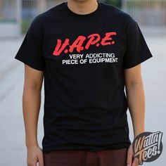 VAPE Addicting TEE T SHIRT funny DARE parody vape smoking e cigarettes drug free