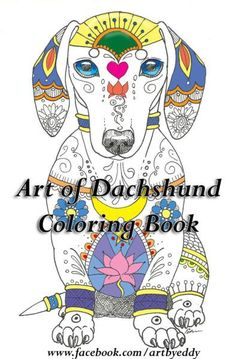Art of Dachshund Color Book Adult Coloring Pages, Coloring Books, Dog Love, Puppy Love, Dachshund Art, Daschund, Weenie Dogs, Doggies, Fur Babies