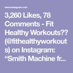 """3,260 Likes, 78 Comments - Fit Healthy Workouts💪🏼 (@fithealthyworkouts) on Instagram: """"Smith Machine from sumo squats to stationary lunges.. by @leanmachine21 To really finish each set…"""""""