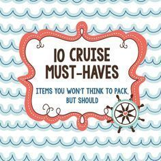 10 Cruise Must Haves: Items You Won't Think to Pack, but Should!
