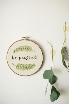▲ Be Present Stitched Art ▲ There are few things more important than embracing the place that life has put you at the moment. Share that virtue with this hand stitched modern embroidery. HOOP DETAILS