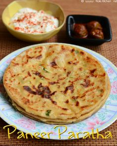 Paneer paratha recipe - The most delicious of all stuffed parathas and easy to make for a hungry time dinner to feel full tummy!