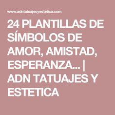 24 PLANTILLAS DE  SÍMBOLOS DE AMOR, AMISTAD, ESPERANZA...         |          ADN TATUAJES Y ESTETICA
