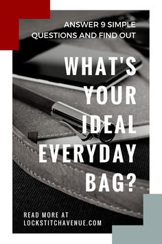 Read out best tips for finding the ideal everyday bag. Plus a fun quiz. Click and find out!