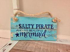 A Salty Pirate And His Beautiful Mermaid Live Here, Pirate Sign, Mermaid Sign, a salty pirate, Pirates, Mermaid, Coastal Decor, boat sign