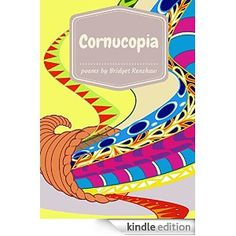 """A bundle of touching comedic children's poems, Cornucopia encompasses a group of light, quirky poems about growing up and living life.  The collection includes light and offbeat intellections with titles such as """"Selling Happiness"""", """"Scattered Thoughts"""", """"Kelly the Kitten's Rough Day"""", """"Mom's Clever Little Trick"""", and """"The Feels"""".  Great for children and adults alike!"""
